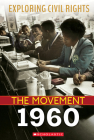 Exploring Civil Rights: The Movement: 1960 (Library Edition) Cover Image