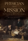 Physician on a Mission: Dr. Veltmeyer's Rx to Save America Cover Image