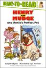 Henry and Mudge and Annie's Perfect Pet: Ready-to-Read Level 2 (Henry & Mudge #20) Cover Image