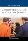 Constitutional Law in Criminal Justice (Aspen Paralegal) Cover Image