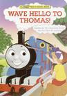 Wave Hello to Thomas! (Thomas & Friends) Cover Image