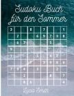 Sudoku Buch für den Sommer: 100 Sudoku 9x9 aller Schwierigkeitsgrade Cover Image