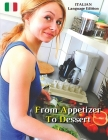 From Appetizer To Dessert - Cookbook With Many Food Recipes - Interpreting and Executing Recipes With a Cooking Robot: Come Cucinare Cibi Di Qualità G Cover Image
