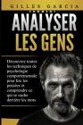 Comment Analyser Les Gens: Découvrez toutes les techniques de psychologie comportementale pour lire les pensées et comprendre ce qui se cache der Cover Image