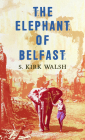 The Elephant of Belfast Cover Image