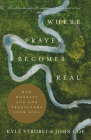 Where Prayer Becomes Real: How Honesty with God Transforms Your Soul Cover Image