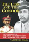 The Lion and the Condor: The Untold Story of Col. John C. Robinson and the Crippling of Ethiopia Cover Image