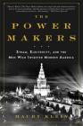 The Power Makers: Steam, Electricity, and the Men Who Invented Modern America Cover Image