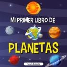 Mi Primer Libro de Planetas: Libro de los planetas para niños, descubre los misterios del espacio Cover Image