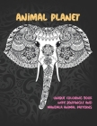 Animal Planet - Unique Coloring Book with Zentangle and Mandala Animal Patterns Cover Image