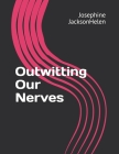 Outwitting Our Nerves Cover Image