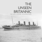 The Unseen Britannic: The Ship in Rare Illustrations Cover Image