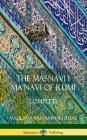The Masnavi I Ma'navi of Rumi: Complete (Persian and Sufi Poetry) (Hardcover) Cover Image