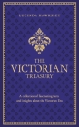 The Victorian Treasury: A Collection of Fascinating Facts and Insights about the Victorian Era Cover Image
