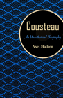 Cousteau: An Unauthorized Biography Cover Image