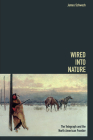 Wired into Nature: The Telegraph and the North American Frontier (History of Communication) Cover Image