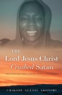 The Lord Jesus Christ Crushed Satan Cover Image