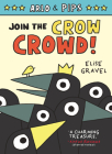 Arlo & Pips #2: Join the Crow Crowd! Cover Image