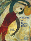 Pictured in My Mind: Contemporary American Self-Taught Art from the Collection of Dr. Kurt Gitter and Alice Rae Yelen Cover Image