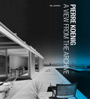 Pierre Koenig: A View from the Archive (Architecture Series) Cover Image
