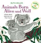 Animals Born Alive and Well: A Book About Mammals (Explore!) Cover Image