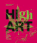 High Art: The Definitive Guide to Getting Cultured with Cannabis Cover Image