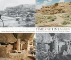 Time and Time Again:  History, Rephotography, and Preservation in the Chaco World: History, Rephotography, and Preservation in the Chaco World Cover Image