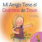 Mi Amigo Tiene el Sindrome de Down = My Friend Has Down Syndrome Cover Image