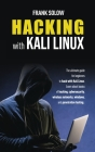 Hacking with Kali Linux: The Ultimate Guide For Beginners To Hack With Kali Linux. Learn About Basics Of Hacking, Cybersecurity, Wireless Netwo Cover Image