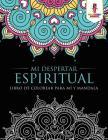 Mi Despertar Espiritual: Libro De Colorear Para Mí Y Mandala Cover Image
