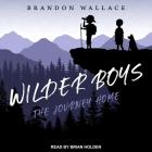 Wilder Boys Lib/E: The Journey Home Cover Image