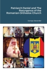 Patriarch Daniel and The Resurgence of the Romanian Orthodox Church Cover Image
