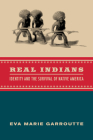 Real Indians: Identity and the Survival of Native America Cover Image