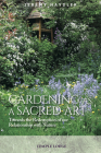 Gardening as a Sacred Art: Towards the Redemption of Our Relationship with Nature Cover Image