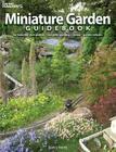 Miniature Garden Guidebook: For Beautiful Rock Gardens, Container Plantings, Bonsai, Garden Railways Cover Image