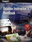 Aviation Instructor's Handbook: Faa-H-8083-9b Cover Image