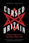 Cursed Britain: A History of Witchcraft and Black Magic in Modern Times Cover Image