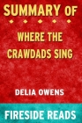 Summary of Where the Crawdads Sing by Delia Owens: Fireside Reads Cover Image