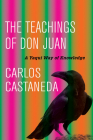 The Teachings of Don Juan: A Yaqui Way of Knowledge Cover Image