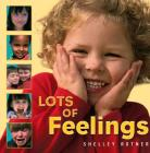 Lots of Feelings (Shelley Rotner's Early Childhood Library) Cover Image