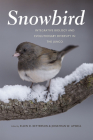 Snowbird: Integrative Biology and Evolutionary Diversity in the Junco Cover Image