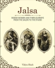 Jalsa: Indian Women and Their Journeys from the Salon to the Studio Cover Image