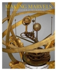 Making Marvels: Science and Splendor at the Courts of Europe Cover Image