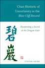 Chan Rhetoric of Uncertainty in the Blue Cliff Record: Sharpening a Sword at the Dragon Gate Cover Image