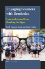 Engaging Learners with Semiotics: Lessons Learned from Reading the Signs Cover Image