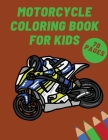 Motorcycle Coloring Book for Kids: Adults Scooter Gift KID Teenagers Motocross Racing Motorbikes Classic Retro Cover Image