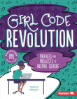 Girl Code Revolution: Profiles and Projects to Inspire Coders Cover Image