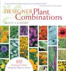 Designer Plant Combinations: 105 Stunning Gardens Using Six Plants or Fewer Cover Image