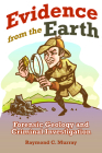 Evidence from the Earth: Forensic Geology and Criminal Investigations Cover Image