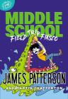 Middle School: Field Trip Fiasco Cover Image